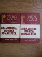 Ion Nistor - Dramaturgia istorica romaneasca (2 volume)
