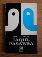 Anticariat: Ion Omescu - Iadul si pasarea