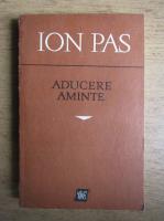 Anticariat: Ion Pas - Aducere aminte