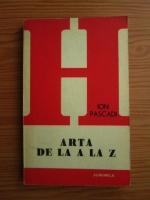 Ion Pascadi - Arta de la A la Z