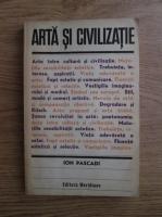 Anticariat: Ion Pascadi - Arta si civilizatie
