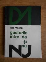 Ion Pascadi - Gusturile intre da si nu