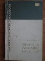 Ion Pascadi - Idealul si valoarea estetica