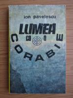 Anticariat: Ion Pavelescu - Lumea ca o corabie