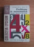 Ion Petrica, Ion Rusu - Probmele de matematica pentru treapta I de liceu