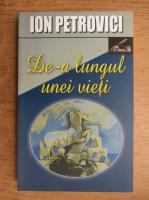 Anticariat: Ion Petrovici - De-a lungul unei vieti