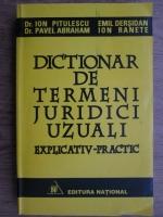 Ion Pitulescu, Pavel Abraham, Emil Dersidan - Dictionar de termeni juridici uzuali. Explicativ-practic