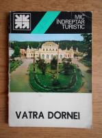 Ion Popescu Argesel - Mic Indreptar turistic. Vatra Dornei