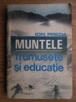 Ion Preda - Muntele-frumusete si educatie