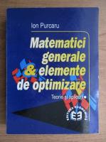 Anticariat: Ion Purcaru - Matematici generale si elemente de optimizare