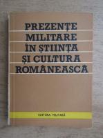 Ion Rotaru - Prezente militare in stiinta si cultura romaneasca