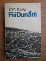 Anticariat: Ion Ruse - Fiii Dunarii