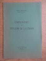 Ion S. Antoniu - Expunere de titluri si lucrari (1935)
