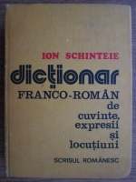Anticariat: Ion Schinteie - Dictionar franco-roman de cuvinte, expresii si locutiuni