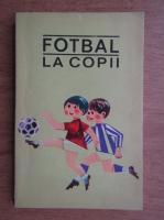 Ion Siclovan - Fotbal la copii