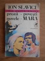 Ion Slavici - Proza. Povesti. Nuvele. Mara (volumul 1)