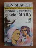 Ion Slavici - Proza, povesti, nuvele, Mara (volumul 2)