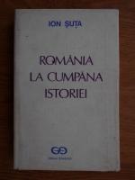 Anticariat: Ion Suta - Romania la cumpana istoriei