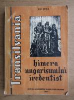 Anticariat: Ion Suta - Transilvania, himera ungarismului iredentist
