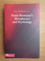 Anticariat: Ion Tanasescu - Franz Brentano's metaphysics and psychology