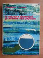 Ion Teodorescu - Tehnologia folosirii apei in industria alimentara si in centrele mici populate