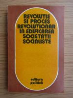 Anticariat: Ion Tudosescu - Revolutie si proces revolutionar in edificarea societatii socialiste