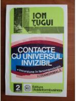 Anticariat: Ion Tugui - Contacte cu universul invizibil