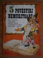 Anticariat: Ion Vaduva Poenaru - 5 povestioare nemuritoare. Tolstoi, Voltaire, Wilde, Daudet, Hauff