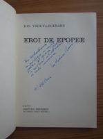 Anticariat: Ion Vaduva Poenaru - Eroi de epopee (cu autograful autorului)