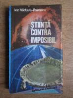 Ion Vaduva-Poenaru - Stiinta contra imposibil