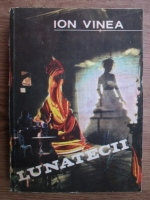 Ion Vinea - Lunatecii
