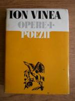 Ion Vinea - Opere (volumul 1)