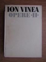 Ion Vinea - Opere (volumul 2)