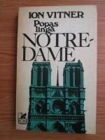 Anticariat: Ion Vitner - Popas langa Notre-Dame