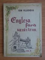 Anticariat: Ion Vladoiu - Engleza fara mediator (volumul 2)