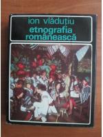 Ion Vladutiu - Etnografia romaneasca