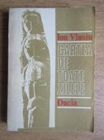 Ion Vlasiu - Cartea de toate zilele