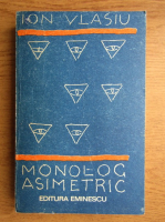 Anticariat: Ion Vlasiu - Monolog asimetric