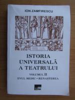 Anticariat: Ion Zamfirescu - Istoria universala a teatrului, volumul 2. Evul Mediu, Renasterea