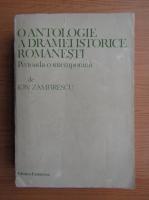 Anticariat: Ion Zamfirescu - O antologie a dramei istorice romanesti