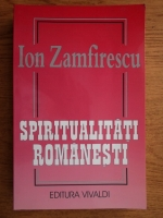 Anticariat: Ion Zamfirescu - Spiritualitati romanesti