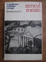 Anticariat: Ion Zamfirescu, Virgil Candea, Vasile Moga - Ateneul roman. Monografie