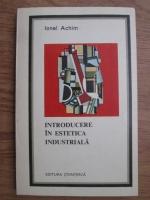 Ionel Achim - Introducere in estetica industriala