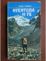 Anticariat: Ionel Coman - Aventura H 75
