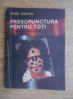 Ionel Darian - Presopunctura pentru toti