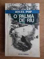 Ionel Pop - O palma de rau si niste istorii vanatoresti