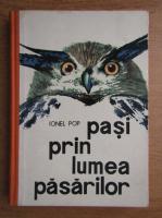 Ionel Pop - Pasi prin lumea pasarilor