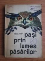 Anticariat: Ionel Pop - Pasi prin lumea pasarilor