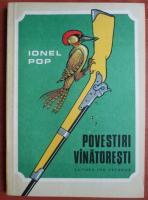 Ionel Pop - Povestiri vanatoresti