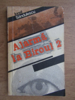 Anticariat: Ionel Sandulescu - Alarma la biroul 2